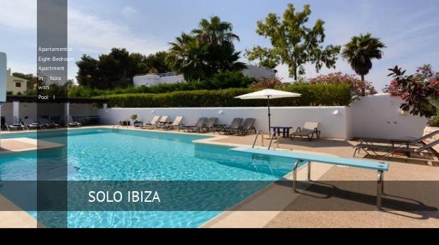 Apartamentos Eight-Bedroom Apartment in Ibiza with Pool I, opiniones y reserva