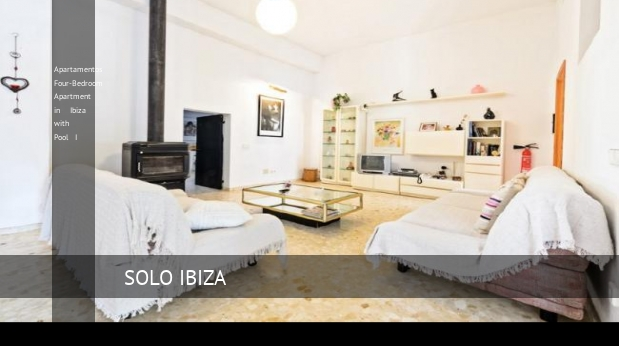 Apartamentos Four-Bedroom Apartment in Ibiza with Pool I, opiniones y reserva
