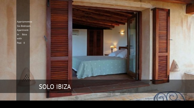 Apartamentos Six-Bedroom Apartment in Ibiza with Pool II, opiniones y reserva