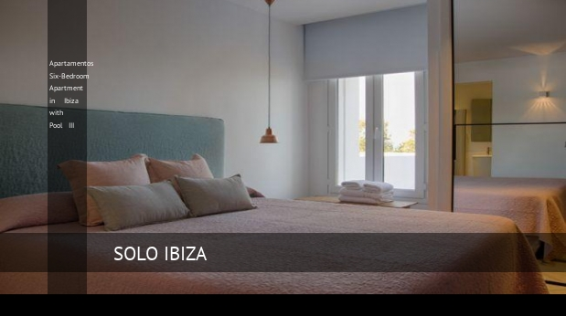 Apartamentos Six-Bedroom Apartment in Ibiza with Pool III, opiniones y reserva