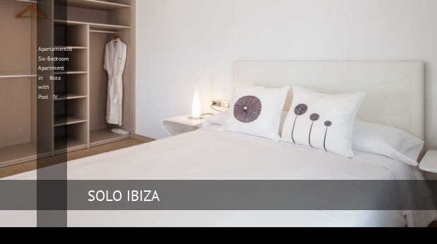 Apartamentos Six-Bedroom Apartment in Ibiza with Pool IV, opiniones y reserva