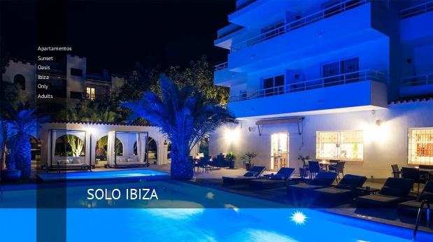 Apartamentos Sunset Oasis Ibiza - Only Adults, opiniones y reserva