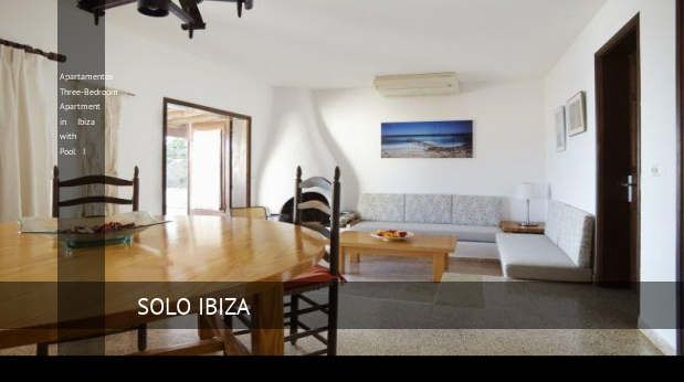 Apartamentos Three-Bedroom Apartment in Ibiza with Pool I, opiniones y reserva
