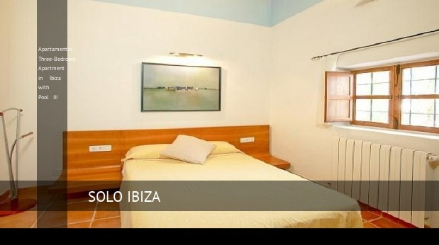 Apartamentos Three-Bedroom Apartment in Ibiza with Pool III, opiniones y reserva