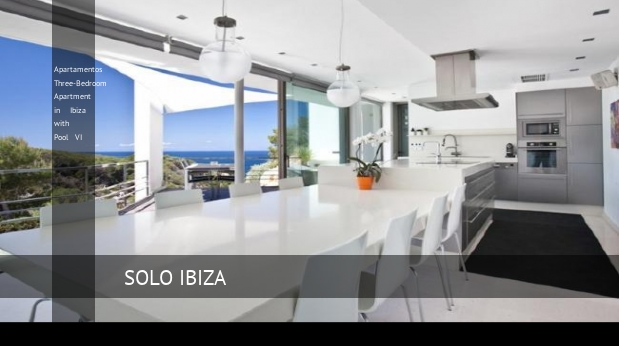 Apartamentos Three-Bedroom Apartment in Ibiza with Pool VI, opiniones y reserva