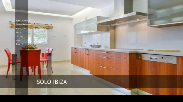 Three-Bedroom Villa in Ibiza ciudad with Pool II, opiniones y reserva