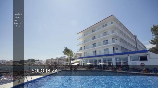 azuLine Hoteles Mar Amantis I & II, opiniones y reserva