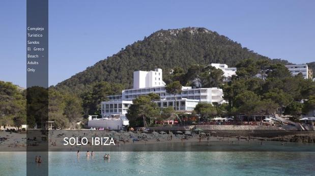 Complejo Turístico Sandos El Greco Beach - Adults Only, opiniones y reserva