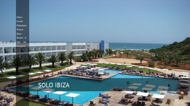 Hotel Grand Palladium Palace Ibiza Resort & Spa- All Inclusive, opiniones y reserva