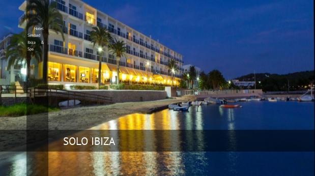 Hotel Simbad Ibiza & Spa, opiniones y reserva