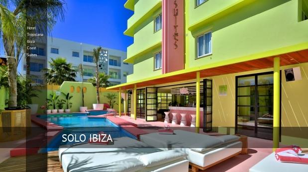 Hotel Tropicana Ibiza Coast Suites, opiniones y reserva