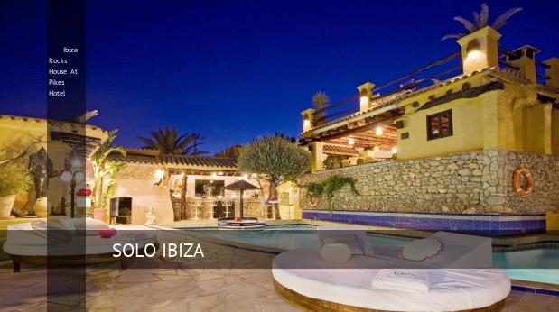 Ibiza Rocks House At Pikes Hotel, opiniones y reserva