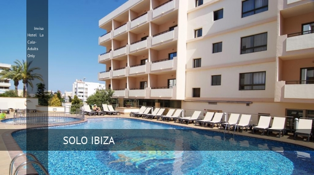 Invisa Hotel La Cala- Adults Only, opiniones y reserva