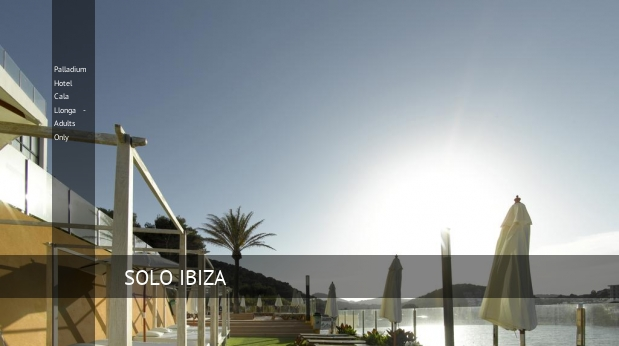 Palladium Hotel Cala Llonga - Adults Only, opiniones y reserva