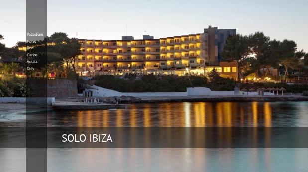 Palladium Hotel Don Carlos - Adults Only, opiniones y reserva