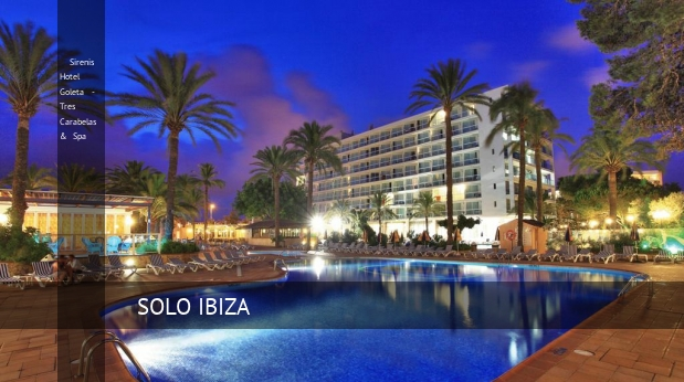 Sirenis Hotel Goleta - Tres Carabelas & Spa, opiniones y reserva