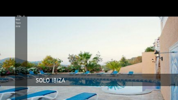 Villa in Ibiza Town XVIII, opiniones y reserva